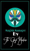 Magisk Manager ( Patched ) by The Ghost Machine