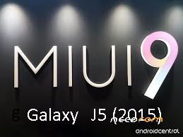 ROM Galaxy-j5(2015) Miui-v9 | [Official] add the 01/14/2018 on Needrom